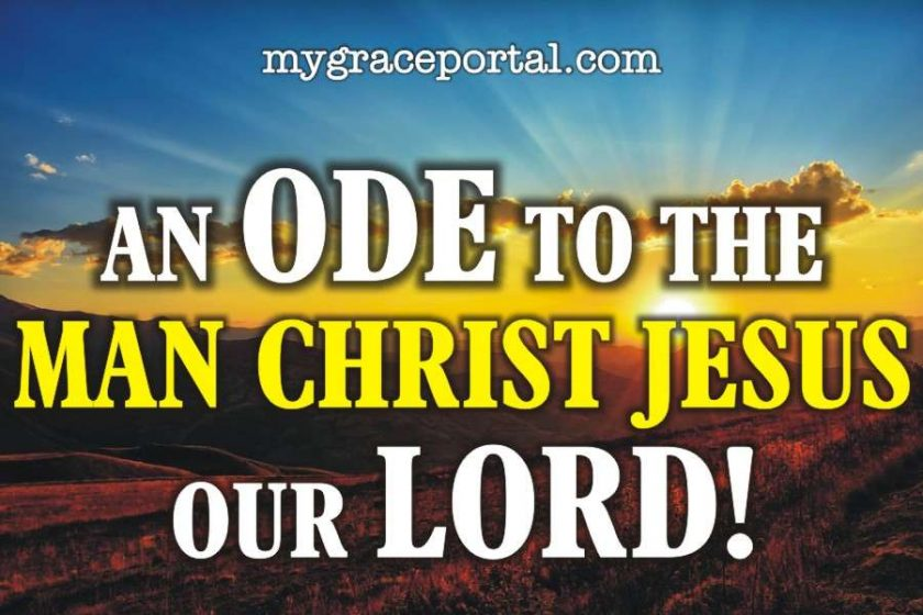 An Ode to the Man Christ Jesus our Lord