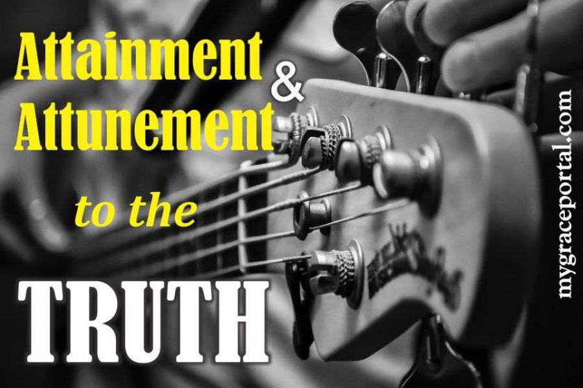 Attainment and Attunement to the Truth